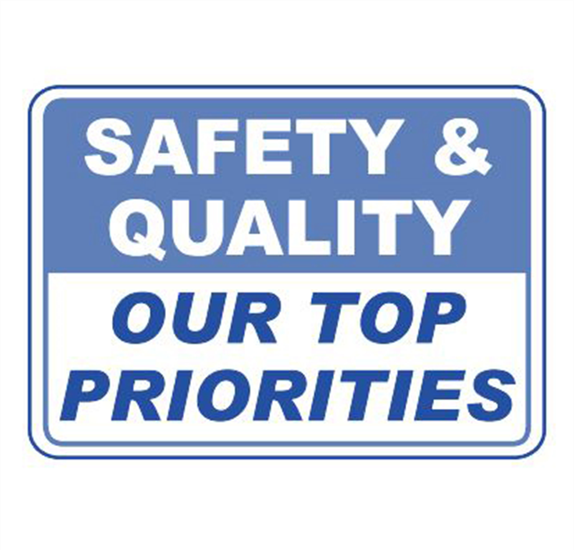 SAFETY AND QUALITY ARE OUR PRIORITIES!
